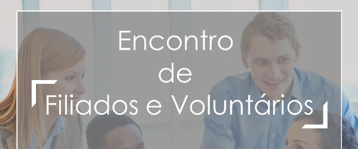 Encontro de Filiados e Voluntários - Maio.19