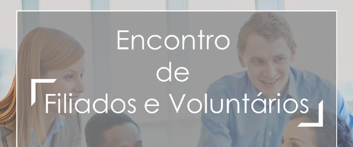 Encontro de Filiados e Voluntários - Agosto.19