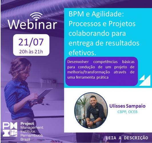 Webinar - BPM e Agilidade: Processos e Projetos colaborando  para entrega de resultados efetivos