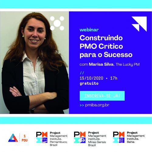 Webinar PMO Bahia Insight | 'Construindo PMO Crítico para o Sucesso' com Marisa Silva, The Lucky PM