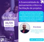 Webinar - A Essencialidade do pensamento crítico na facilitação de projetos