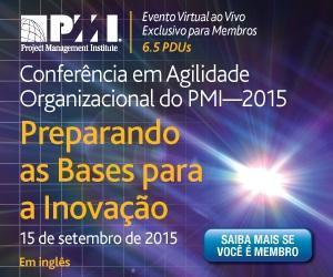 Conferência em Agilidade Organizacional do PMI: Preparando as Bases para a Inovação